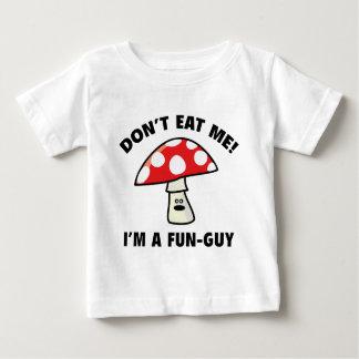 Don't Eat Me! I'm A Fun-Guy. Tshirts