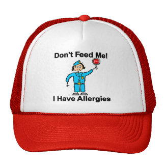 Don t Feed Me I Have Allergies Hats