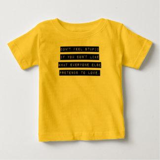Don't Feel Stupid Infant T-shirt