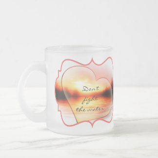 Don't Fight the Water Share Its Spirit Swim Lake Frosted Glass Coffee Mug