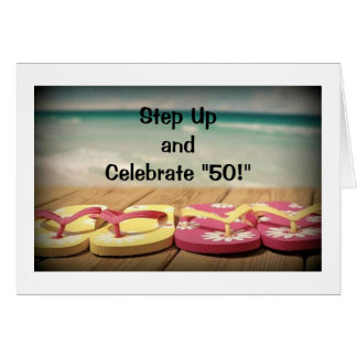 DON T FLIP FLOP AROUND-CELEBRATE YOUR 50TH GREETING CARD