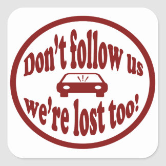 Don t follow us we re lost too humorous design sticker