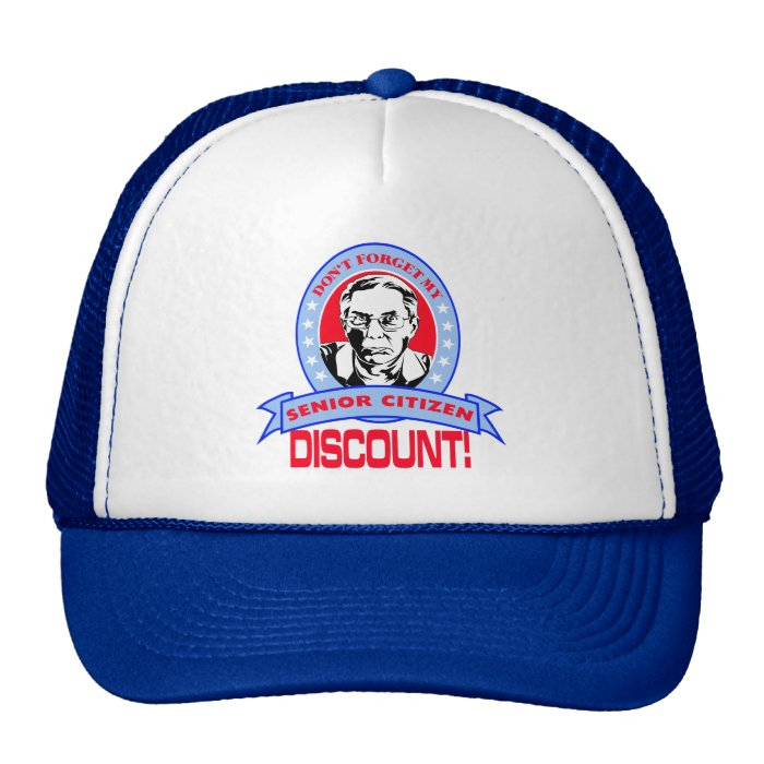 Don't Forget My Senior Citizen Discount Gift Items Trucker Hat