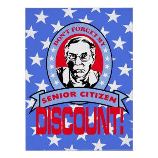 Don't Forget My Senior Citizen Discount Poster