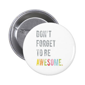 Don t forget to be Awesome button