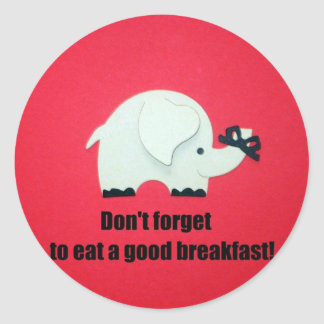 Don t forget to eat a good breakfast sticker
