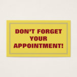 DON'T FORGET YOUR APPOINTMENT!