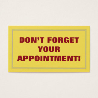 DON'T FORGET YOUR APPOINTMENT! BUSINESS CARD