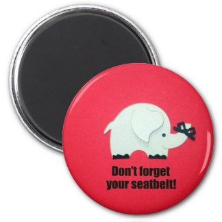 Don t forget your seatbelt magnets