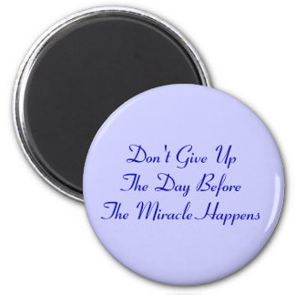 Don t Give UP Magnets