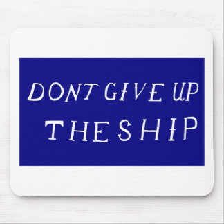 Don t Give Up The Ship Flag Mouse Pad