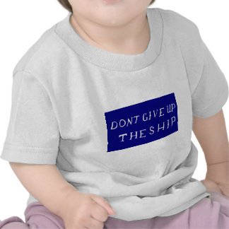 Don t Give Up The Ship Flag T-shirts