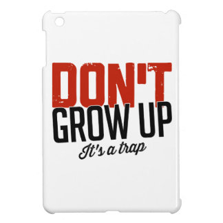 Don t Grow Up It s a Trap Case For The iPad Mini