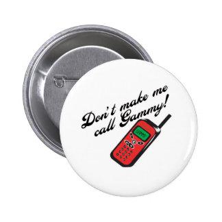 Don' ¡t hace que llama Gammy! Pin Redondo De 2 Pulgadas