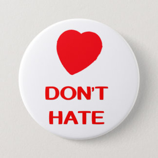 DON'T HATE Large, 3 Inch Round Button
