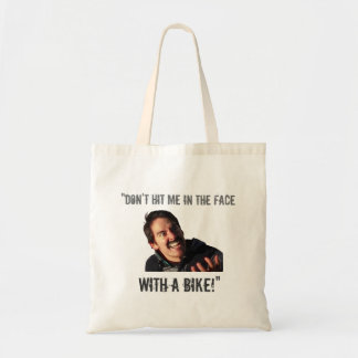 """""""Don't Hit Me in the Face with a Bike!"""" Budget Tote Bag"""
