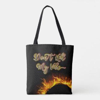 Don't Kill My Vibe Flaming All-Over-Print Tote Bag