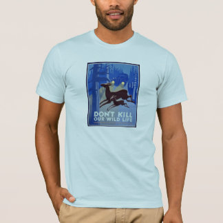 Don't Kill Our Wild Life T-Shirt
