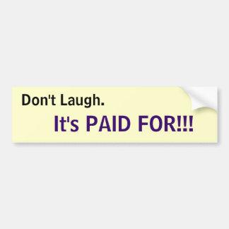 Don t Laugh Bumper Sticker