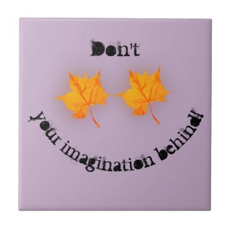 Don't Leaf Your Imagination Behind! Ceramic Tile