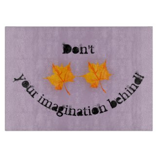 Don't Leaf Your Imagination Behind! Cutting Board