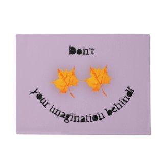 Don't Leaf Your Imagination Behind! Doormat