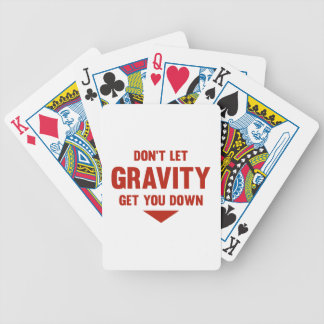 Don't Let Gravity Get You Down Bicycle Playing Cards