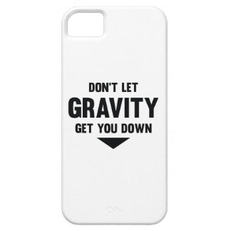 Don't Let Gravity Get You Down iPhone 5 Cover