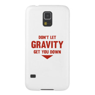 Don't Let Gravity Get You Down Case For Galaxy S5