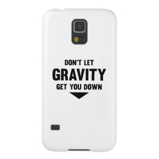 Don't Let Gravity Get You Down Galaxy S5 Cover