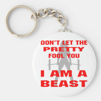 Don't Let The Pretty Fool You I Am A Beast Basic Round Button Keychain