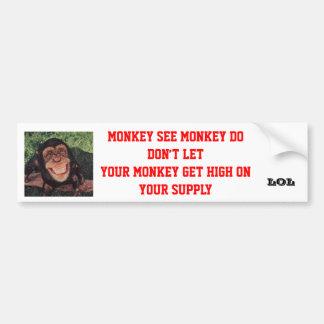 Don't Let Your Monkey Get High Bumper Sticker Car Bumper Sticker