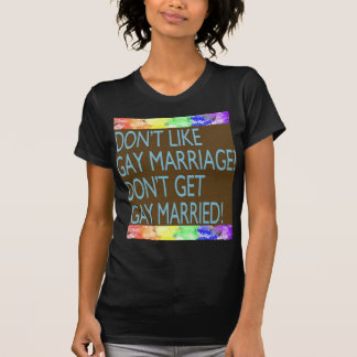 Don t Like Gay Marriage T Shirts