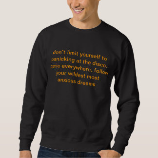 don't limit yourself to panicking at the disco.... pullover sweatshirt
