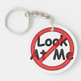 Don t Look At Me Keychain