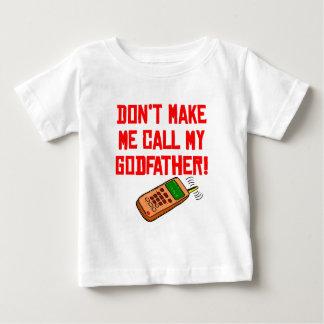 Don't Make Me Call My Godfather T-shirt