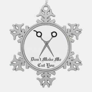 Don't Make Me Cut You -Black Hair Cutting Scissors Snowflake Pewter Christmas Ornament