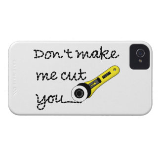 Don t Make Me Cut You Craft iPhone 4 4S Case Ve iPhone 4 Case