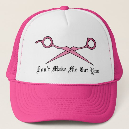 Don't Make Me Cut You (Pink Hair Cutting Scissors) Trucker Hat