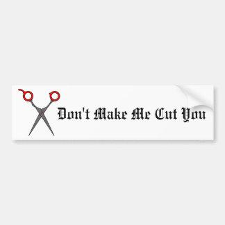 Don't Make Me Cut You (Red Hair Cutting Scissors) Bumper Sticker