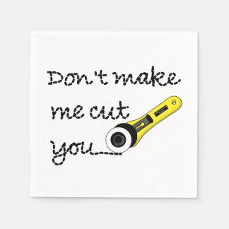 Don't Make Me Cut You (Rotary Cutting Wheel) Napkin