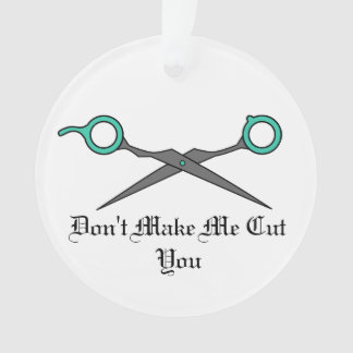Don't Make Me Cut You -Turquoise Hair Scissors Ornament