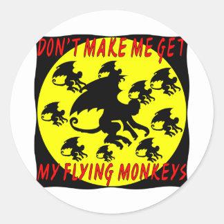 Don't Make Me Get My Flying Monkeys Classic Round Sticker