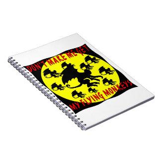 Don't Make Me Get My Flying Monkeys Spiral Note Book