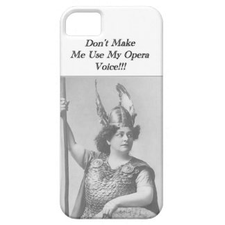 Don t Make me use my Opera voice iPhone 5 Covers