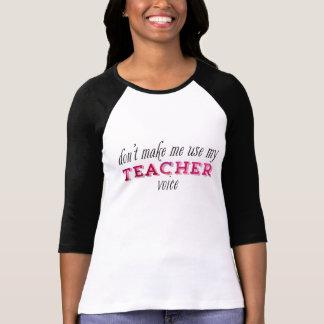 Don t Make Me Use My Teacher Voice Pink Tshirt