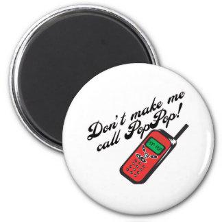 Don' ¡t me hace la llamada PopPop! Iman De Frigorífico