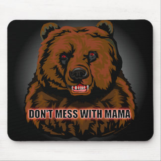 "DON""T MESS WITH MAMA  - Mouse Pad"