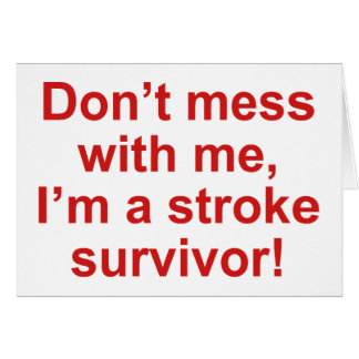 Don't Mess With Me I'm A Stroke Survivor Greeting Cards