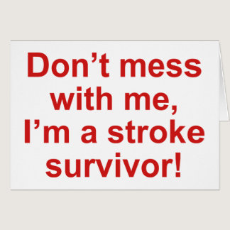Don't Mess With Me, I'm A Stroke Survivor! Card
